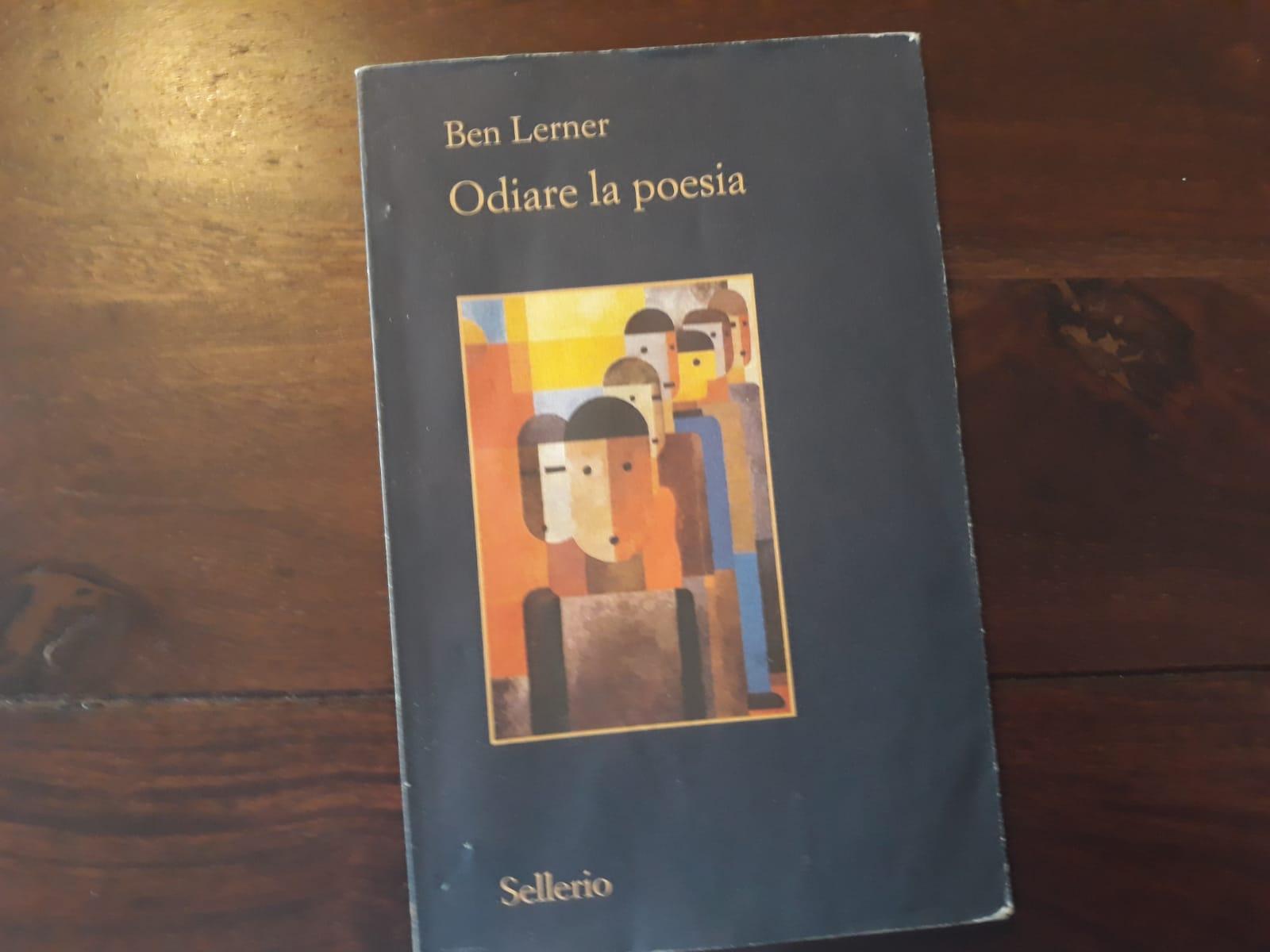 Ben Lerner, Odiare la poesia, Sellerio