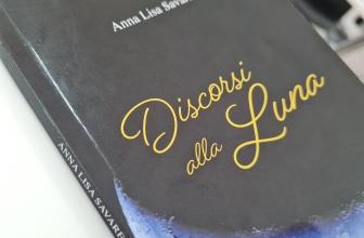 Discorsi alla luna di Anna Lisa Savarese | RECENSIONI